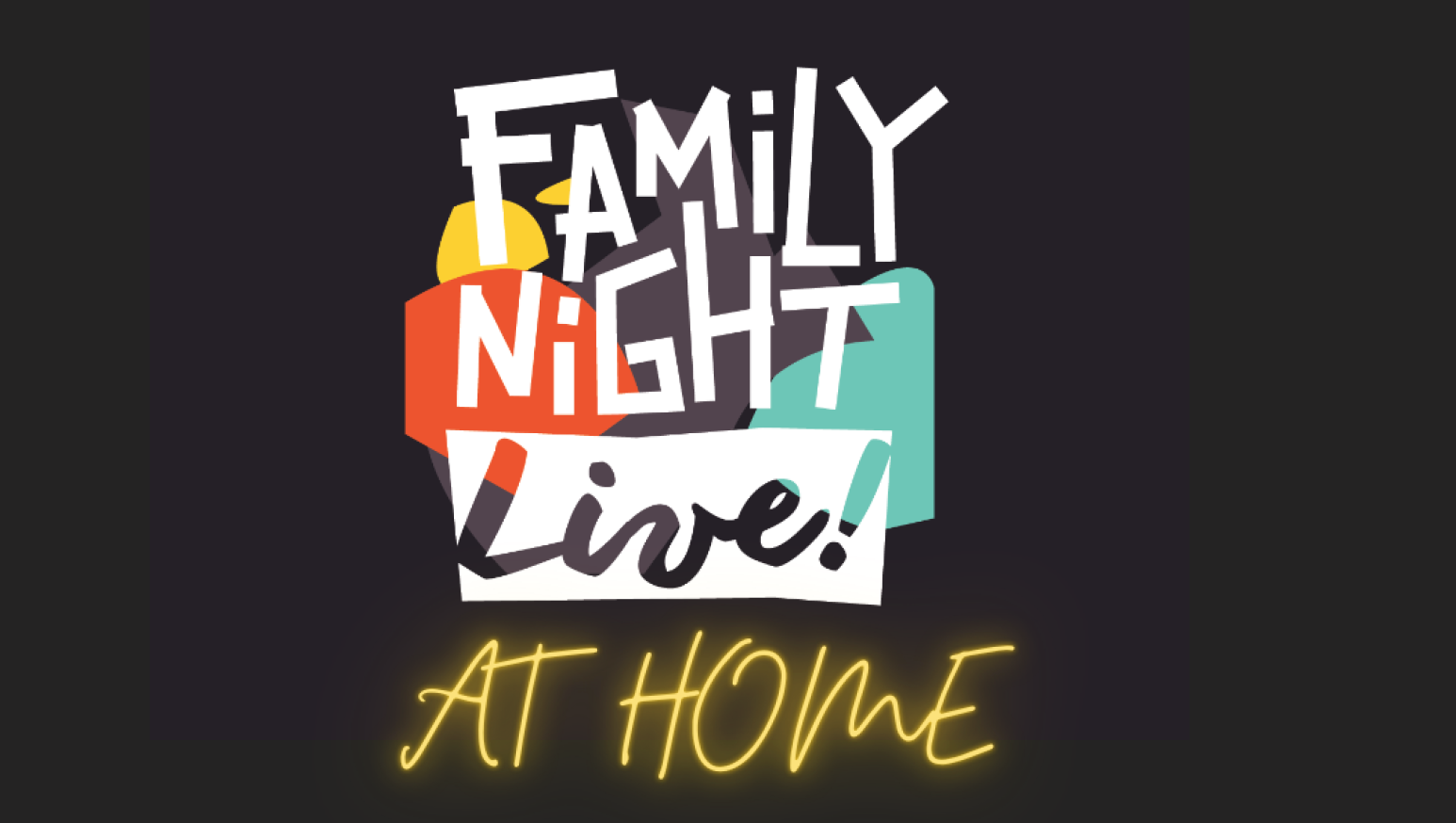 Family Night Live- AT HOME (ALL AGES)