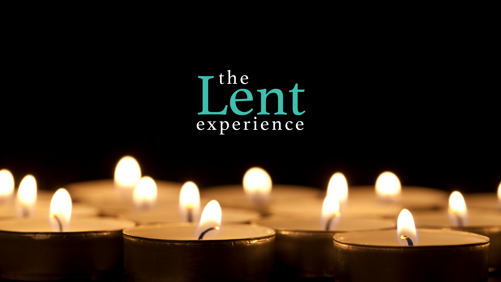 The Lent Experience (Feb. 8-Apr 1)